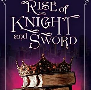 Rise of Knight and Sword – Miriam Wade