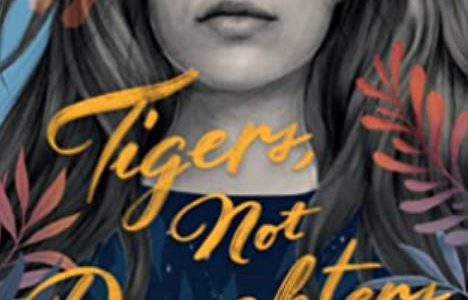 Tigers, Not Daughters – Samantha Mabry