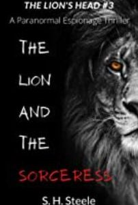 The Lions Head: The Lion and the Sorceress – S.H. Steele